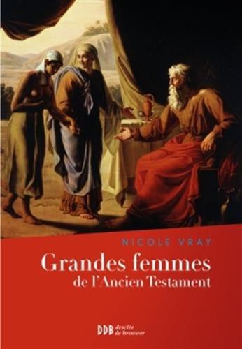 Grandes femmes de l'Ancien Testament : L'appel et la foi