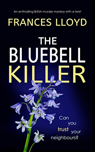 THE BLUEBELL KILLER an enthralling British murder mystery with a twist (DETECTIVE INSPECTOR JACK DAWES MYSTERY Book 2) by [LLOYD, FRANCES]