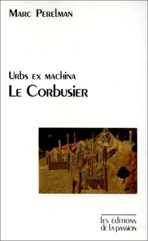 Urbs ex machina. Le Corbusier : Le Courant froid d...
