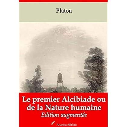 Le Premier Alcibiade ou de la Nature humaine – suivi d'annexes: Nouvelle édition 2019
