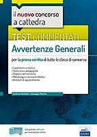 Test commentati - Avvertenze generali: per la prova scritta di tutte le classi di concorso