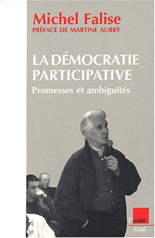 Démocratie participative : Promesses et ambiguïté par Michel Falise
