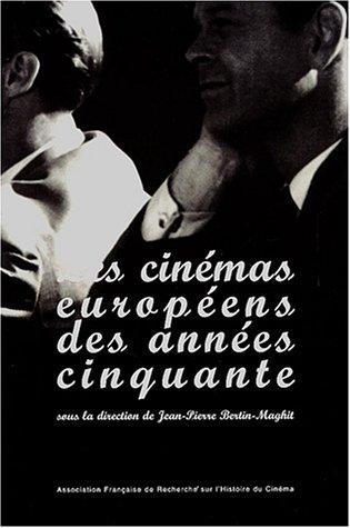 Les cinémas européens des années cinquante par Jean-Pierre Bertin-Maghit