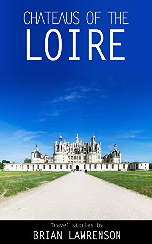 Chateaus of the Loire (Europe Travel) (English Edition) por Brian Lawrenson