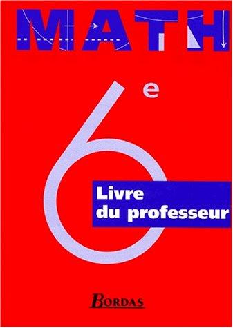 Mathématiques : 6e. Livret du Professeur
