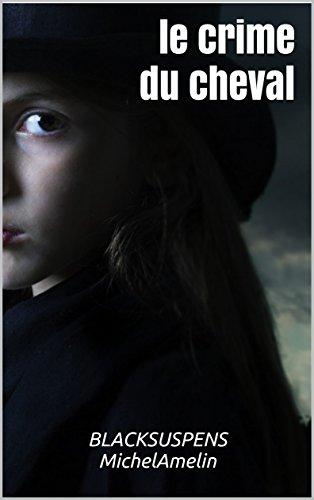 LE CRIME DU CHEVAL   et autres histoires policières (Blacksuspens t. 20)
