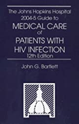 The Johns Hopkins Hospital 2004 Guide to Medical Care of Patients with HIV Infection