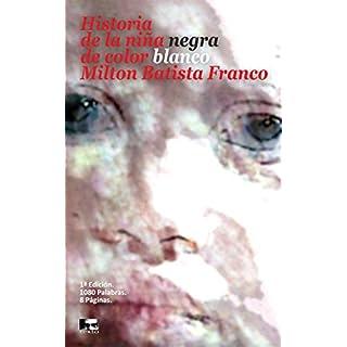 Historia de la niña negra de color blanco: Relatos breves para adaptar a cine (Spanish Edition)