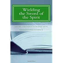 Wielding the Sword of the Spirit: Volume 2 (Treasures of Wisdom Series)