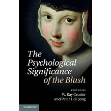 [(The Psychological Significance of the Blush)] [Author: W. Ray Crozier] published on (January, 2013)
