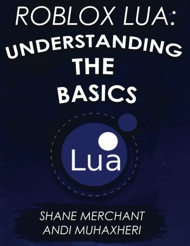Roblox Lua: Understanding the Basics: Get Started with Roblox Programming: Volume 1 por Shane Merchant