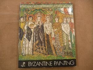 Byzantine Painting by Andre Grabar (1979-11-02)