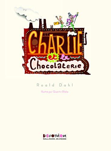 Charlie et la chocolaterie (Bibliothèque Gallimard Jeunesse)