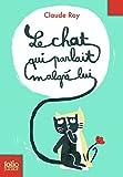 Le Chat Qui Parlait Malgre Lui (Folio Junior)