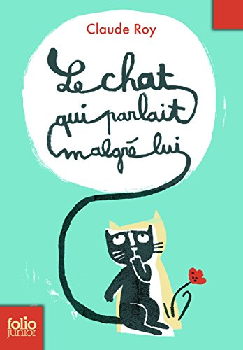 Le Chat Qui Parlait Malgre Lui (Folio Junior)