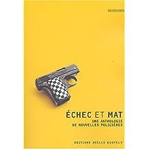 Échec et mat: Une anthologie de nouvelles policières