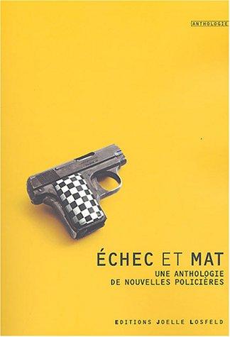 Échec et mat: Une anthologie de nouvelles policières par Stanley Ellin, Edward D. Hoch, Fredric Brown, Robert Benchley