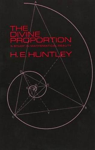 The Divine Proportion: A Study in Mathematical Beauty (Dover Books on Mathematics) por H.E. Huntley