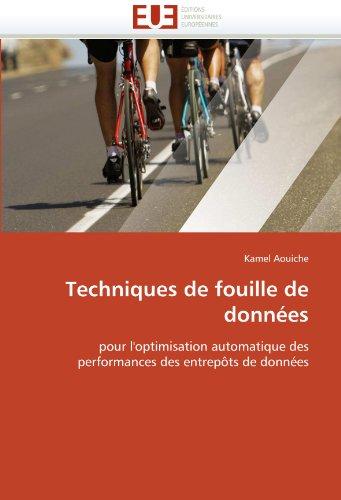Techniques de fouille de données: pour l'optimisation automatique des performances des entrepôts de données (Omn.Univ.Europ.) par Kamel Aouiche