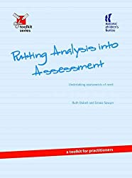 Putting Analysis into Assessment: Undertaking Assessments of Need - A Toolkit for Practitioners (Toolkit S.)