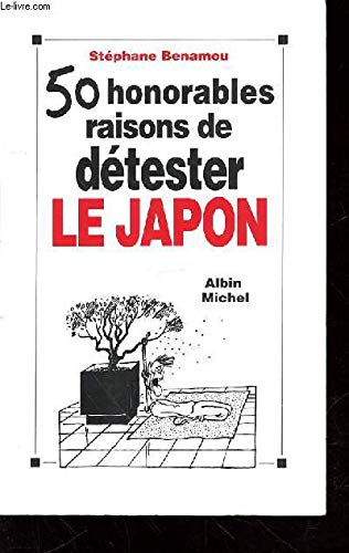 50 honorables raisons de détester le Japon par Stéphane Bénamou