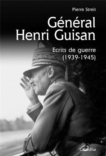GENERAL HENRI GUISAN, ECRITS DE GUERRE 1939-1945