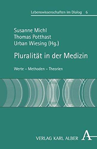 pluralitat-in-der-medizin-werte-methoden-theorien-lebenswissenschaften-im-dialog