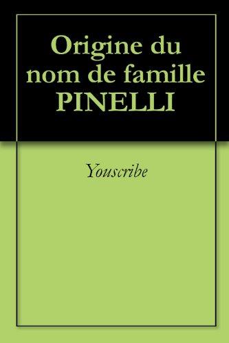 Origine du nom de famille PINELLI (Oeuvres courtes) par Youscribe