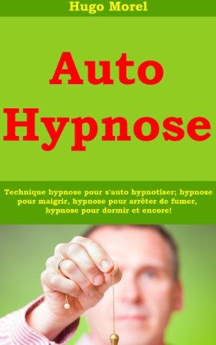 auto-hypnose-technique-hypnose-pour-s-39-auto-hypnotiser-hypnose-pour-maigrir-hypnose-pour-arrter-de-fumer-hypnose-pour-dormir-et-encore
