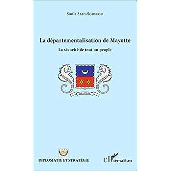 La départementalisation de Mayotte: La sécurité de tout un peuple