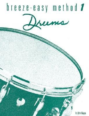 [(Breeze-Easy Method for Drums, Bk 1)] [Author: John Kinyon] published on (September, 1979)