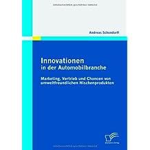 Innovationen in der Automobilbranche: Marketing, Vertrieb und Chancen von umweltfreundlichen Nischenprodukten