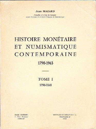 Histoire monétaire et numismatique contemporaine 1790-1963 - Tome I: 1790-1848