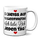 TassenKing Tasse - Scheiss auf Valentinstag. Ich liebe dich jeden Tag - Kaffeetasse, Kaffeebecher, Geschenkidee zum Valentinstag, Valentinstagsgeschenk, Geschenk für Sie/Ihn, Geschenk