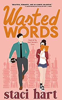 Wasted Words: Inspired by Jane Austen's Emma (The Austens Book 1) (English Edition) par [Hart, Staci]