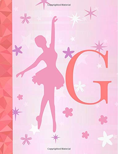 G: Ballet Notebook for Girls ~ Wide Ruled Composition Notebook 8.5
