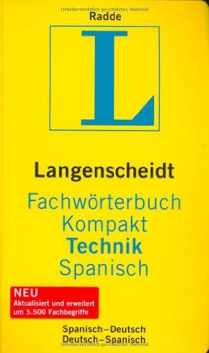 Langenscheidt Fachwörterbuch Kompakt Technik Spanisch: Spanisch-Deutsch/Deutsch-Spanisch (Langenscheidt Fachwörterbücher Kompakt)