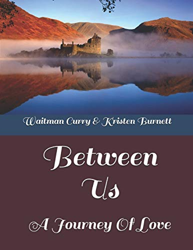 Between Us: A Journey Of Love por Waitman Curry