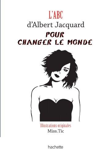 L'ABC D'ALBERT JACQUARD POUR CHANGER LE MONDE par Albert; Miss.Tic Jacquard