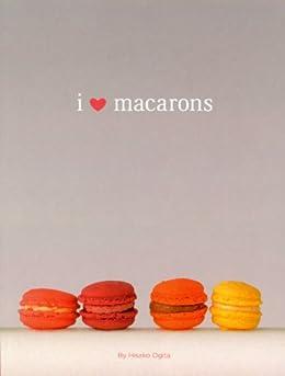 I Love Macarons von [Ogita, Hisako]