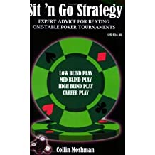 SIT 'N GO STRATEGY: EXPERT ADVICE FOR BEATING ONE-TABLE POKER TOURNAMENTS By Moshman, Collin (Author) Paperback on 01-Jul-2007