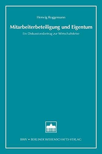 Mitarbeiterbeteiligung und Eigentum: Ein Diskussionsbeitrag zur Wirtschaftskrise (Quellen zur Rechtsvergleichung aus dem Osteuropa-Institut der Freien Universität Berlin)