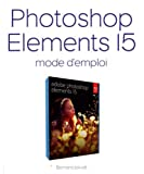Photoshop Elements 15 Mode d'emploi