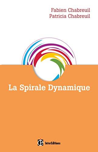 La spirale dynamique - 3e éd.