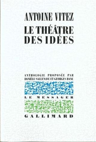 Le Théâtre des idées par Antoine Vitez