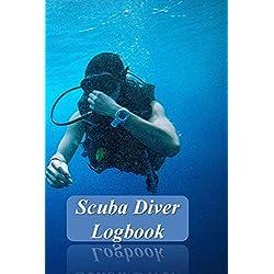 Scuba Diver Logbook: Scuba Diving Log Book To Record 110 Dives