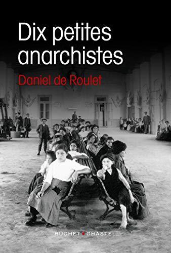 Dix petites anarchistes - Daniel de Roulet (2018) sur Bookys