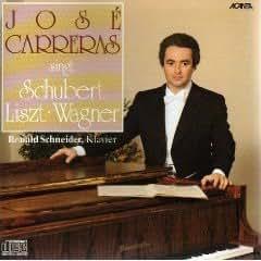 Jose Carreras Sings Schubert, Liszt & Wagner by Jose Carreras, Ronald Schneider (1992-04-14?