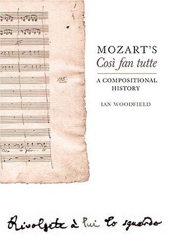 Mozart's <I>Così fan tutte</I>: A Compositional History