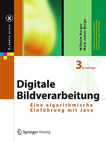 Digitale Bildverarbeitung: Eine algorithmische Einführung mit Java (X.media.press)